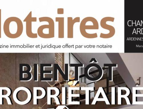 Le magazine des notaires de Champagne-Ardenne du mois de mars 2021 est disponible