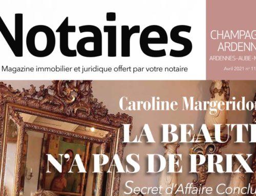 Le magazine des notaires de Champagne-Ardenne du mois d'avril 2021 est disponible